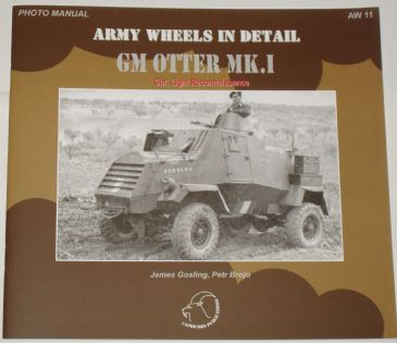 Army Wheels in Detail - GM Otter Mk.1 Light Reconnaissance Car, by James Gosling and Petr Brojo